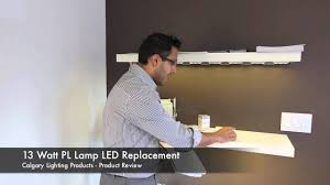 13 watt 4 pin pl lamp led replacement review youtube