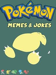 Hilarious Pokemon Memes - pokemon hilarious pokemon memes for kids joke book let s find