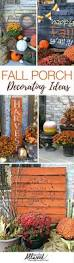 Outdoor Thanksgiving Decorations by Best 25 Fall Porch Decorations Ideas On Pinterest Harvest