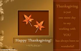 thanksgiving is just one more day to sy working with you has