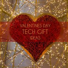 valentines day tech gift ideas for him or her cosmic kick