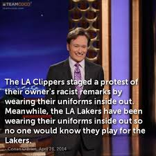 La Clippers Memes - joke the la clippers staged a protest of their owner conan