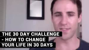 Challenge How To The 30 Day Challenge How To Change Your In 30 Days