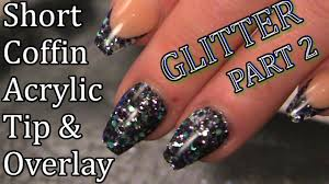 glittered nails part 2 tip and acrylic overlay naio nails