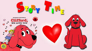 clifford we love you valentine u0027s day kids story youtube