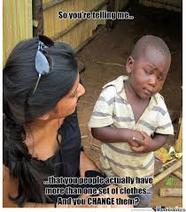 Your Telling Me Meme - third world success kid meme 100 images the very best of the