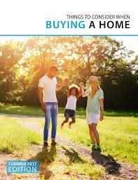 what to consider when buying a home things to consider when buying a home summer 2017 edition