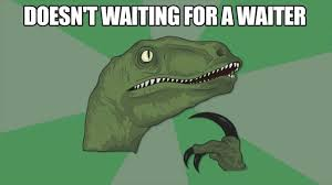 Meme Raptor - waiter philosoraptor youtube