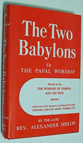 hislop two babylons the two babylons by hislop