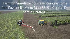 Uva Map Farming Simulator 15 Presentazione Come Fare L U0027uva Nella Micro Map