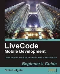 livecode mobile development beginner u0027s guide holgate colin