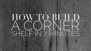 Making A Wooden Shelf Unit by Corner Shelf Tutorial Youtube