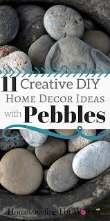 11 creative diy home decor ideas with pebbles homesteading for women