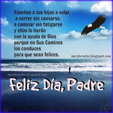 feliz dia del padre imagenes whatsapp feliz día padre enseñas a tus hijos con la ayuda de dios entre