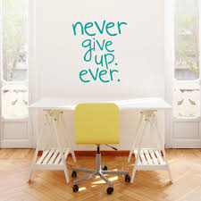 never give up ever wall quote decal