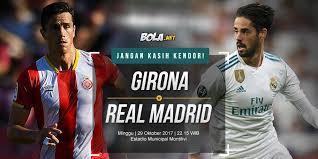 Bola Net Prediksi Girona Vs Real Madrid 29 Oktober 2017 Bola Net