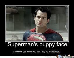Puppy Face Meme - superman s puppy face by austnod meme center