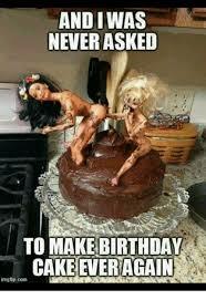 Make A Birthday Meme - andiwas never asked to make birthday cake everagain imgflipconm