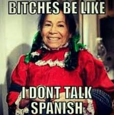 Memes India Maria - no spanish india maria mexican american pinterest india maria