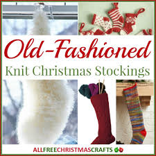 13 old fashioned knit christmas stockings allfreechristmascrafts com