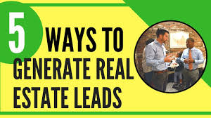 5 ways to generate real estate leads youtube