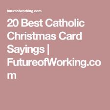 20 best catholic christmas card sayings futureofworking com