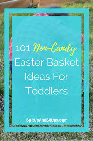 easter gift baskets for toddlers 101 non candy easter basket ideas for toddlers spit up and sit ups