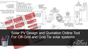solar pv system online design and quotation tool for grid tie and solar pv system online design and quotation tool for grid tie and off grid renvu