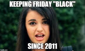 Rebecca Meme Images - meme 41 rebecca black friday i m bringing celibacy back