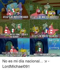 Memes 5 De Mayo - ifelil de mayo mexico felil 5 de mayo pastel feliz 5 de mayo ponle