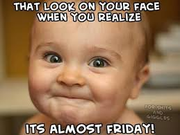 Almost Friday Meme - 20 funny almost friday meme love brainy quote