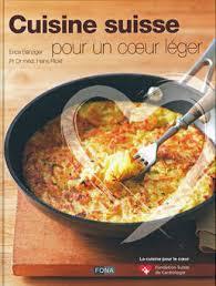 livre de cuisine suisse cuisine suisse pour un c ur leger jpeg
