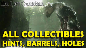 the last guardian all collectible locations hints barrels