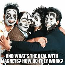 Meme Magnets - mand whats the deal with magnets how do they work meme on sizzle
