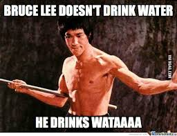Bruce Lee Meme - bruce lee drinks wataa by nauravabanaani92 meme center