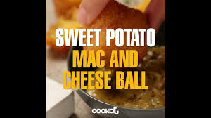 cookat sweet potato mac and cheese ball youtube