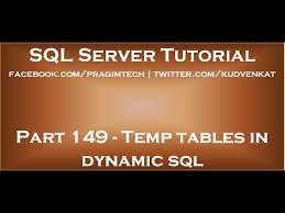 Temp Table Sql Server Temp Tables In Dynamic Sql Youtube
