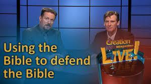 using the bible to defend the bible creation magazine live 6 04