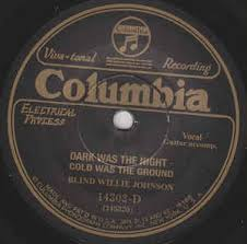 Blind Willie Johnson Blind Willie Johnson Dark Was The Night Cold Was The Ground
