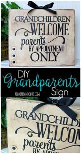 best 25 homemade wood signs ideas on pinterest diy wood signs give the grandparents a unique gift for grandparents day by creating this grandchildren welcome sign made