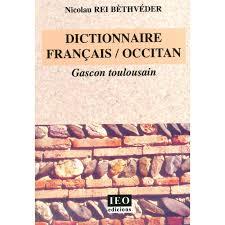 dictionnaire cuisine francais dictionnaire français occitan gascon toulousain nicolau rei bèthvéder