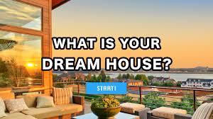 What Is Your Dream House   what is your dream house