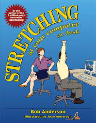 Computer Desk Stretches Stretching At Your Computer Or Desk Bob Anderson Jean Anderson