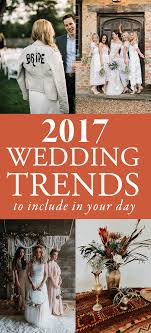 upcoming trends 2017 2017 wedding trends to include in your upcoming day junebug weddings