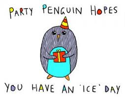 Penguin Birthday Meme - party penguin hopes you have an ice day