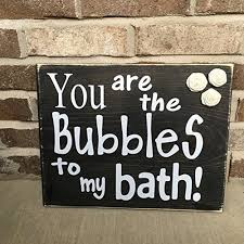 Rustic Bathroom Signs - amazon com you are the bubbles to my bath rustic bathroom sign