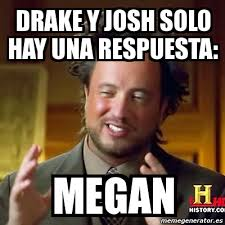 Megan Meme - megan drake and josh meme