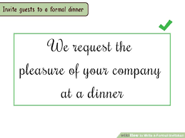 formal invitation 4 ways to write a formal invitation wikihow
