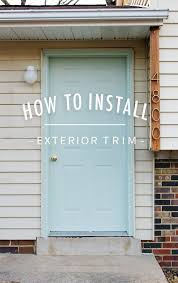 How To Replace Exterior Door How To Install Exterior Trim Exterior Trim Exterior Door Trim