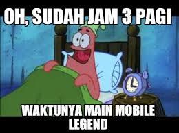 Mobile Meme Generator - meme creator oh sudah jam 3 pagi waktunya main mobile legend